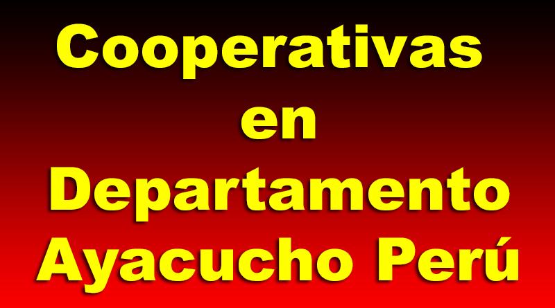 Cooperativas en Departamento Ayacucho Perú
